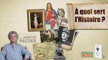 """Martin Peltier à propos de son livre """"À quoi sert l'Histoire ?"""""""