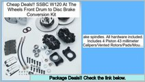 Best Deals SSBC W120 At The Wheels Front Drum to Disc Brake Conversion Kit