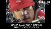 Booba, Mac Tyer et Kennedy [Freestyle Ouest Side]