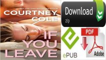 If You Leave: The Beautifully Broken Series: Book 2 by Courtney Cole (eBook)