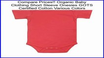 Best Price Organic Baby Clothing Short Sleeve Onesies GOTS Certified Cotton Various Colors