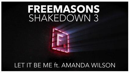 Freemasons  Ft. Amanda Wilson - Let It Be Me