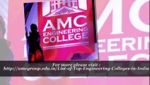AMC Engineering College one among List of Top Engineering Colleges in India.