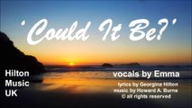'COULD IT BE?'  classical crossover / musical theatre (theater) love song from Hilton Music UK  - songs4singers