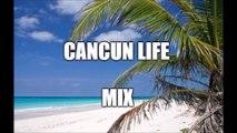Cancun Life Mix by DJ Impulse (Spanish mix)