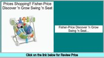 Reviews And Ratings Fisher-Price Discover 'n Grow Swing 'n Seat