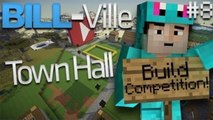 Town Hall Build Competition!!! - Bill-Ville #8