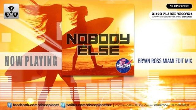 Alma Corporation - Nobody Else - Bryan Ross Miami Edit Mix