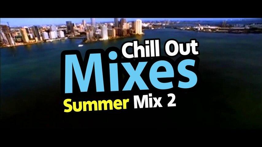 Chill Out Mixes Summer Mix 2