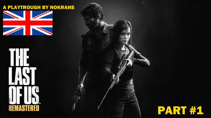 """""""THE LAST OF US"""" (PS4) - """"PlayTrough"""" by Nokrahs (1)"""