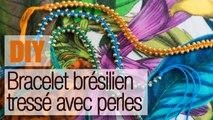 Faire Un Bracelet Brésilien Tressé En Perles - Tuto DIY Bijou