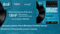 Jacques Loussier, Pierre Michelot, Christian Garros - Prelude No. 21 - Arranged By Jacques Loussier