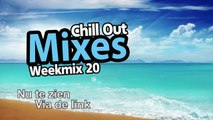 Chill Out Mixes Weekmix 20 Promo