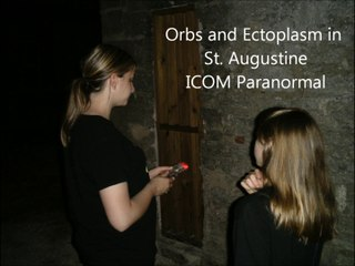 Orbs and Ectoplasm in St. Augustine - ICOM Paranormal