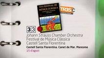 TV3 - 33 recomana - Johann Strauss Chamber Orchestra. Festival de Música Clàssica. Castell de San