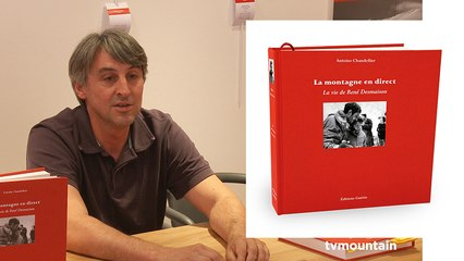 La montagne en direct, la vie de René Desmaison Antoine Chandellier Editions Guérin