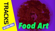 Food Art - Tracks ARTE