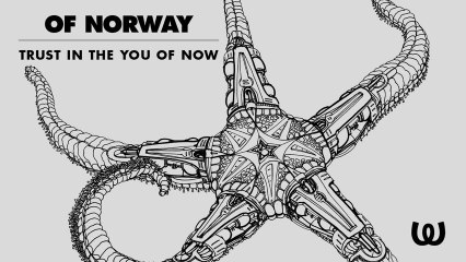 Of Norway - Trust In The You Of Now