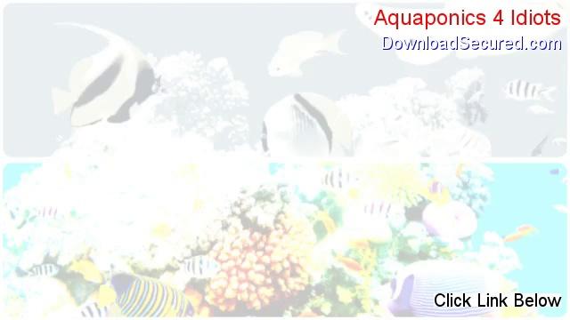 Aquaponics 4 Idiots PDF Free (aquaponics 4 idiots 2014)