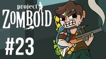 LETS PLAY PROJECT ZOMBOID | BUILD 27 | EP 23