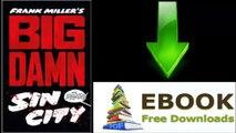 [Download eBook] Big Damn Sin City by Frank Miller