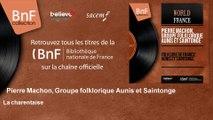 Pierre Machon, Groupe folklorique Aunis et Saintonge - La charentaise