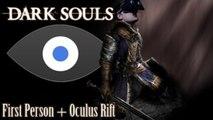 Oculus Rift: Dark Souls - First person Dark Souls running in the Oculus Rift!!