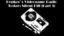 Penker´s Videogame Radio #01 - Silent Hill (Part 1)