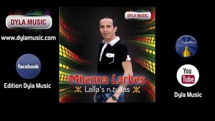 Mhenna Larbes - Al wali [Lalla's n tullas] - Dyla Music 2014 ©