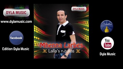 Mhenna Larbes - Agma ak wassigh [Lalla's n tullas] - Dyla Music 2014 ©
