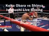 Live Keita Obara vs Shinya Iwabuchi Telecast Boxing night