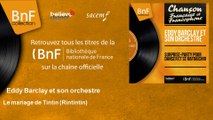 Eddy Barclay et son orchestre - Le mariage de Tintin - Rintintin