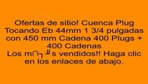 Cuenca Plug Tocando Eb 44mm 1 3/4 pulgadas con 450 mm Cadena 400 Plugs + 400 Cadenas opiniones