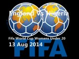 LIVE FIFA England vs Nigeria Womens Football Under 20 2014