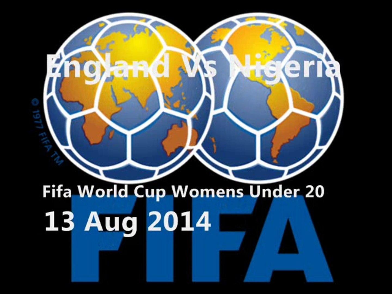LIVE FIFA England vs Nigeria Womens Football Under 20 2014