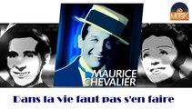Maurice Chevalier - Dans la vie faut pas s'en faire (HD) Officiel Seniors Musik