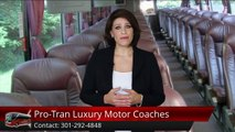Pro-Tran Luxury Motor Coaches Fort Washington          Outstanding         5 Star Review by Mary L.