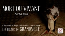 Sacha Tran - Mort ou Vivant - Les Brumes de Grandville