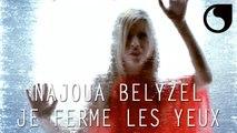 Najoua Belyzel - Je ferme les yeux CLIP OFFICIEL REMASTERISE