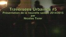 TRAVERSEES URBAINES: Présentation de la saison 2014/2015