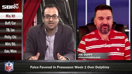 NFL Preseason Betting Week 1: Miami Dolphins vs Atlanta Falcons w/ Joe Duffy, Loshak