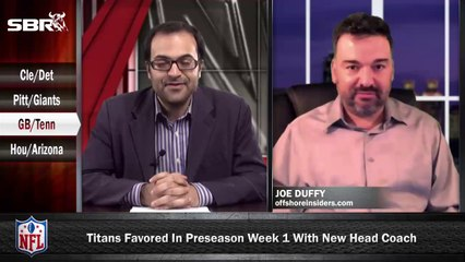 NFL Preseason Betting Week 1: Green Bay Packers vs Tennessee Titans w/ Joe Duffy, Loshak