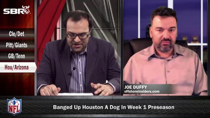 NFL Preseason Betting Week 1: Houston Texans vs Arizona Cardinals w/ Joe Duffy, Loshak