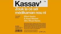 Kassav' - Zouk la cé sél médikaman nou ni (Effort Gashu & Kead Wikead Afro Ritual Remix)