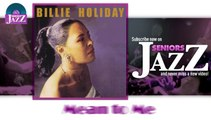 Billie Holiday - Mean to Me (HD) Officiel Seniors Jazz