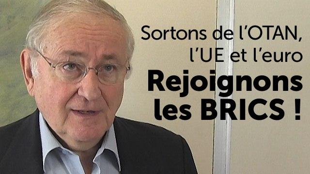 Sortons de l'OTAN, l'UE et l'euro! Rejoignons les BRICS!