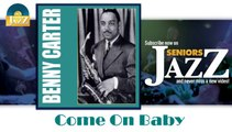 Benny Carter - Come On Baby (HD) Officiel Seniors Jazz