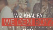 Wiz Khalifa - We Dem Boyz Remix (feat. Tyga)