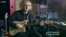 The Joy of the Guitar Riff - My Bloody Valentine & Kevin Shields