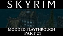 Skyrim Modded Playthrough - Part 24